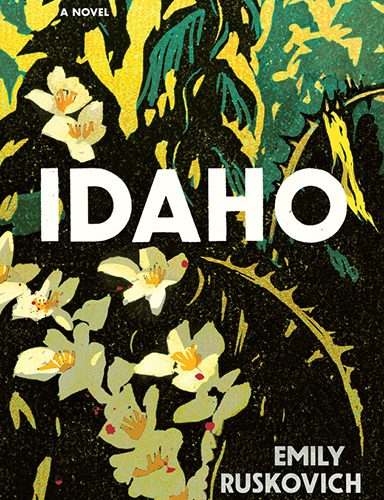 Ruskovich's first novel, Idaho, is published by Penguin Random House.