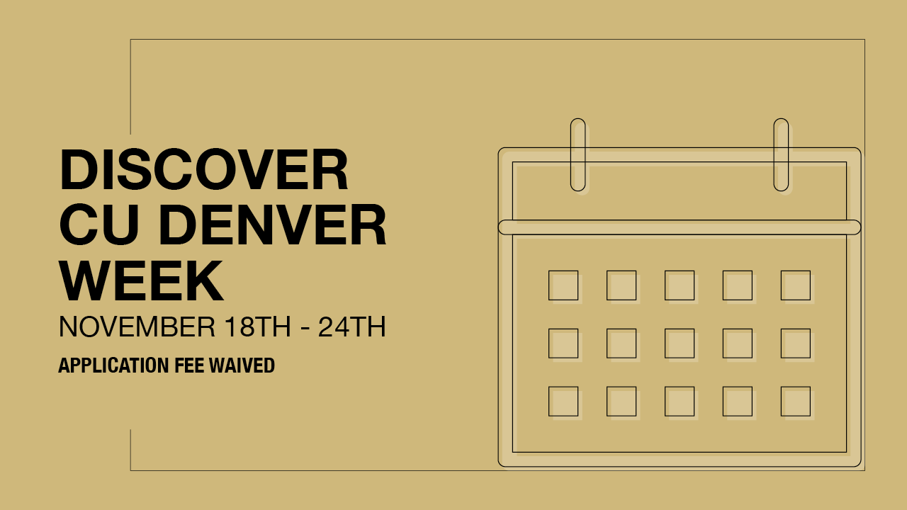 Discover CU Denver Week, November 18-24, Application Fee Waived