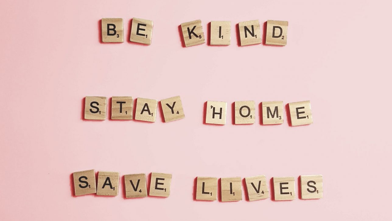 Be Kind Stay Home Save Lives